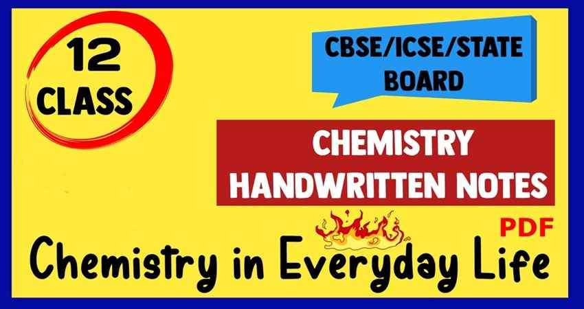 Chemistry In Everyday Life Handwritten Notes For NEET PDF, Free Download Chemistry In Everyday Life Handwritten Notes PDF