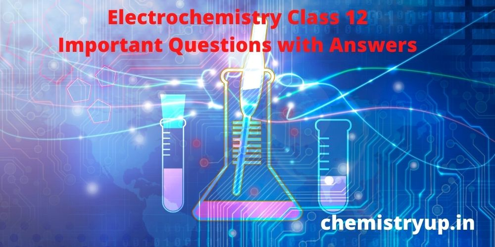 Electrochemistry Class 12 Important Questions with Answers CBSE