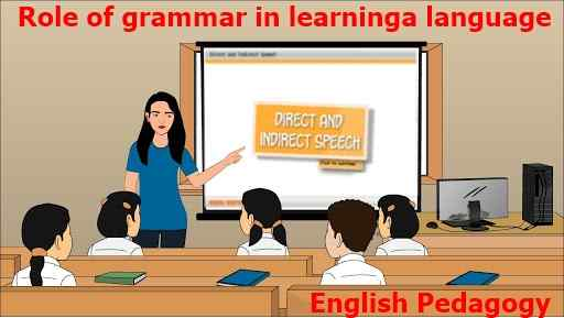 Role of grammar in learning a language