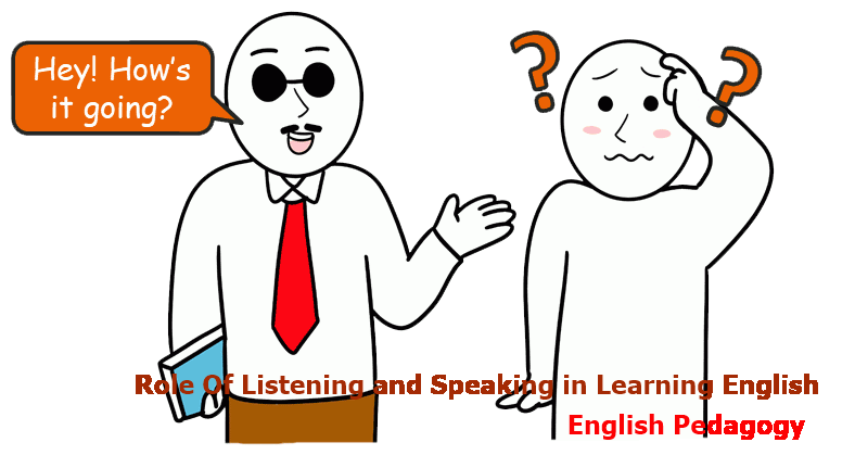 Role Of Listening and Speaking in Learning English