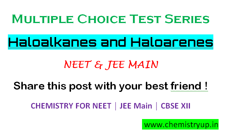 Haloalkanes and Haloarenes MCQ Questions With Answers PDF