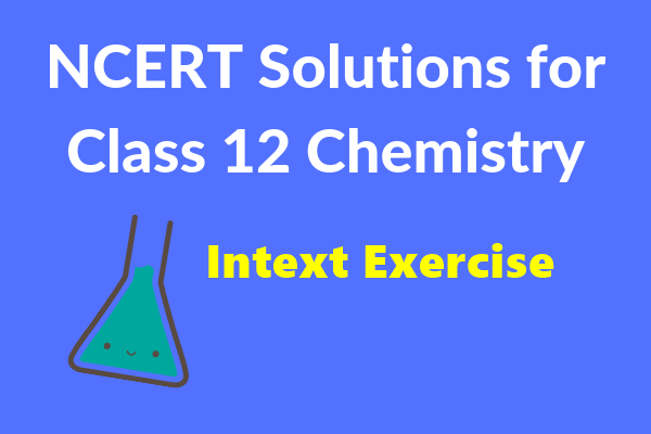 NCERT Solutions for Class 12 Chemistry PDF