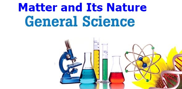 Matter and Its Nature General Science Notes
