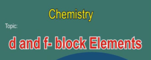 The d and f Block Elements MCQs With Answer Pdf
