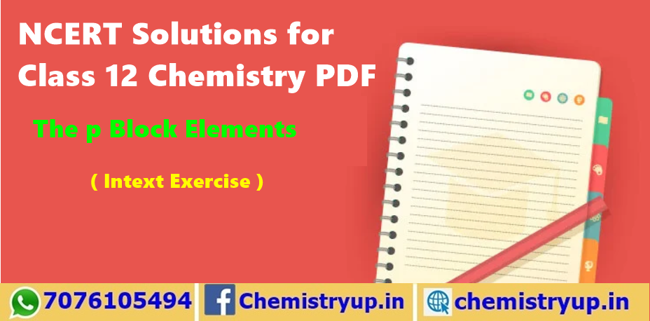 The p Block Elements NCERT Solutions for Class 12 Chemistry
