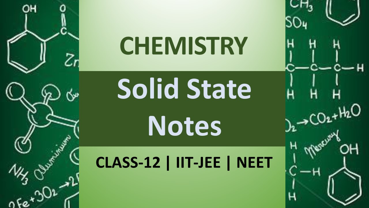 CBSE Class 12 Chemistry Notes Solid State