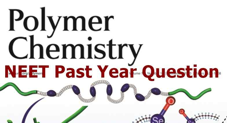 Polymer Chemistry NEET Solved Question Paper