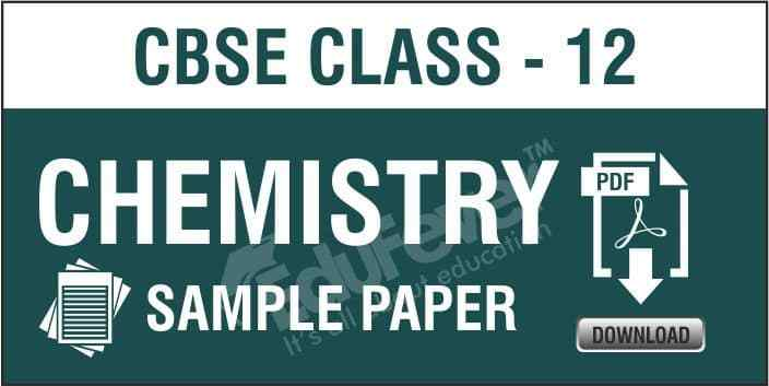 CBSE Class 12 Chemistry Sample Papers PDF
