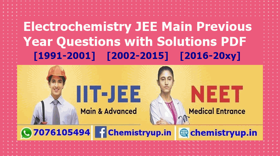 Electrochemistry JEE Main Previous Year Questions with Solutions PDF