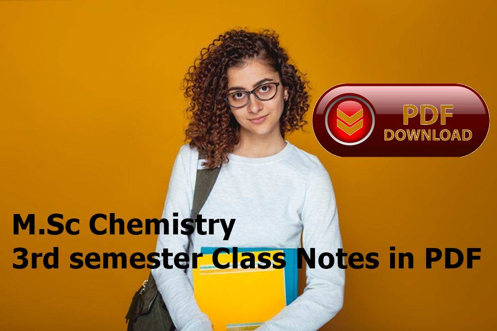 M.Sc Chemistry 3rd semester Class Notes in PDF