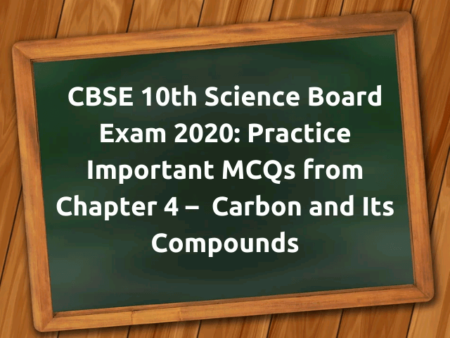 MCQ Questions for Class 10 Science Carbon and Its Compounds