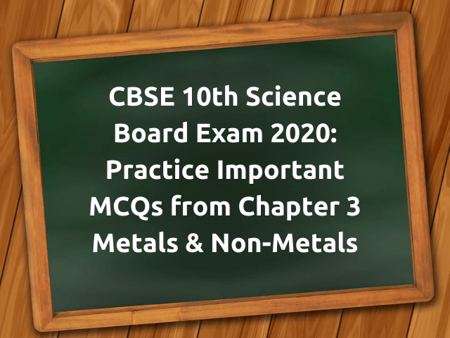 MCQ Questions for Class 10 Science Metals and Non-Metals