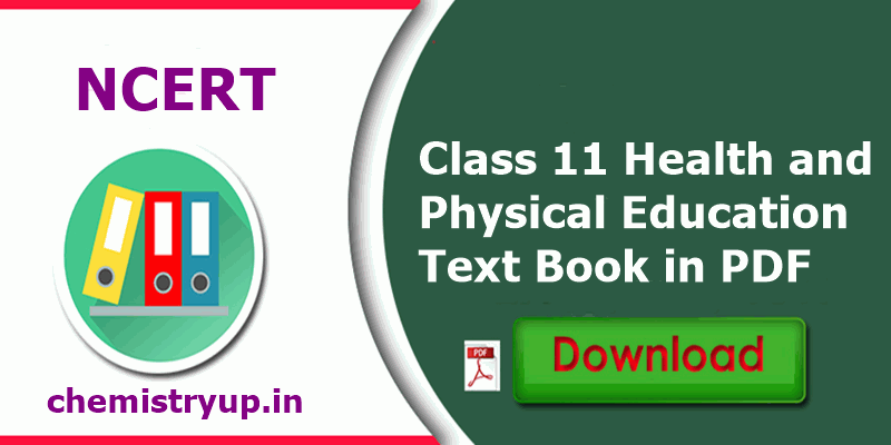 NCERT Class 11 Health and Physical Education pdf 2021 Text Book