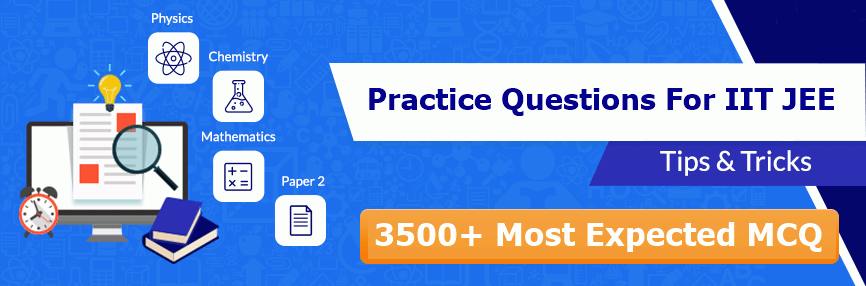 Practice Questions For IIT JEE Expected MCQ PDF PCM Download Now.png