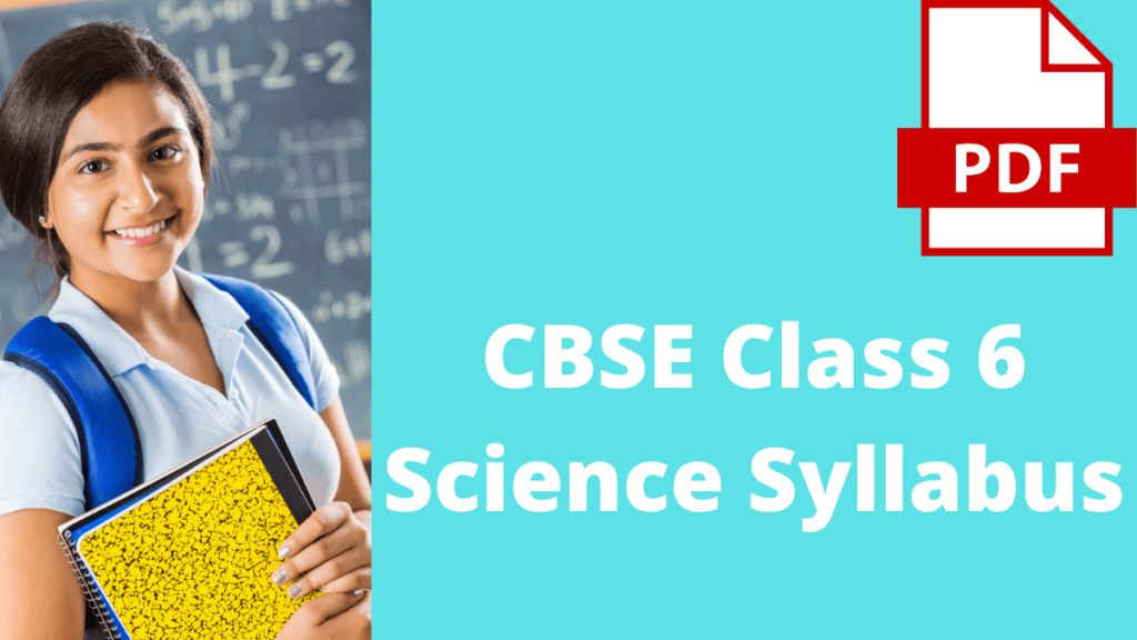 CBSE Syllabus for Class 6 Science PDF Download