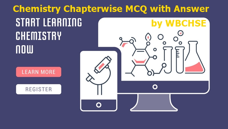 Chemistry Chapterwise MCQ with Key by wbchse