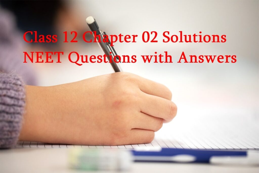 Solutions Chemistry NEET Questions with Answer
