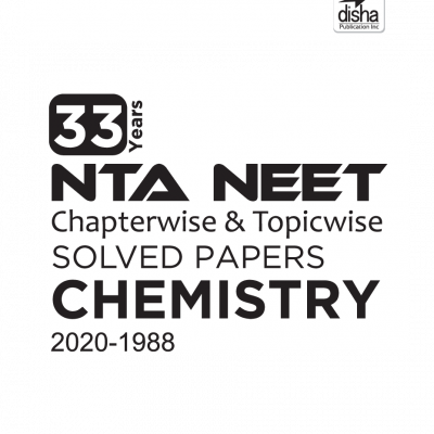 Disha 33 Years NEET Chapterwise & Topicwise Solved Papers CHEMISTRY